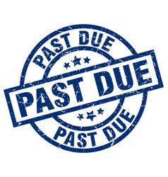 Past due blue round grunge stamp vector