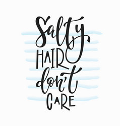 salty hair dont care t-shirt quote lettering vector image