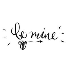 Be mine words and cute arrow isolated vector