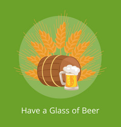 have glass of beer poster depicting wooden barrel vector image