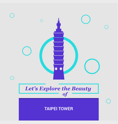lets explore the beauty of taipei tower taiwan vector image