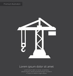 Building crane premium icon white on dark backgrou vector