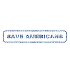 Save americans textile stamp vector