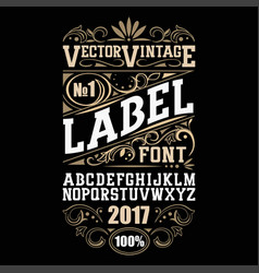 vintage label font whiskey label style with vector image