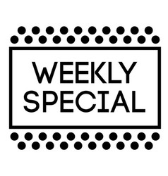 Weekly special stamp on white background vector