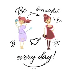 Be beautiful every day vector