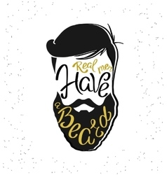 Real men have a beard template design vector image