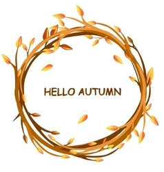 Greeting card HELLO AUTUMN in circle of twigs vector