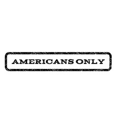Americans only watermark stamp vector