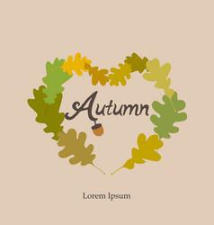 Autumn heart frame card wreath of oak vector