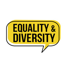 equality and diversity speech bubble vector image