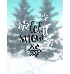 Let it snow Blurred background with snow trees vector image vector image