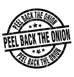 peel back the onion round grunge black stamp vector image vector image
