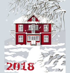 2018 card red house winter snowy background vector image
