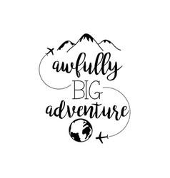 Travel adventure calligraphy messsage font vector