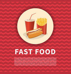 hot dog french fries and soda cup poster cute vector image vector image