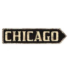 chicago vintage rusty metal sign vector image
