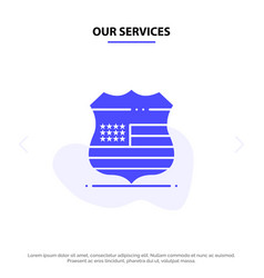 our services shield sign usa security solid glyph vector image
