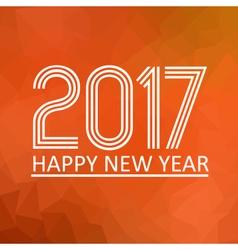 happy new year 2017 on orange low polygon gradient vector image vector image