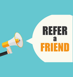 Refer a friend poster with megaphone and hand vector