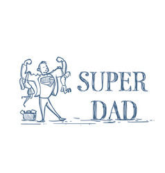 Super dad holding kids son and daughter doodle on vector