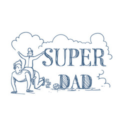 Super dad doodle poster with man riding son on vector