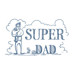 Super dad doodle poster with man embracing kid on vector