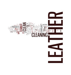 Look good in leather how to clean leather text vector