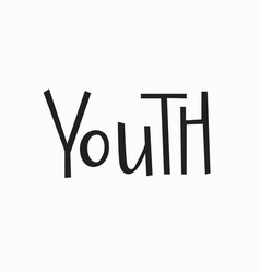 Youth t-shirt quote lettering vector