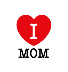 I love mom font type with heart sign vector