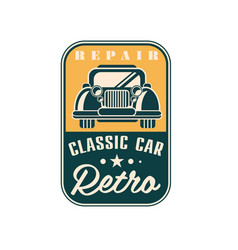 Repair classic car logo retro vintage label auto vector