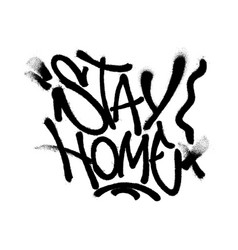 Sprayed stay home font with overspray in black vector