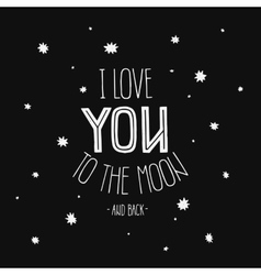 lettering I Love you to the moon and back vector image