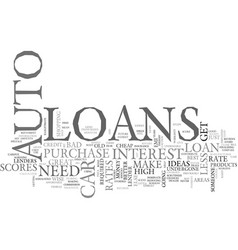 auto loans are great ideas text word cloud concept vector image