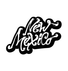 new mexico sticker modern calligraphy hand vector image