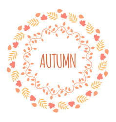 round autumn frame tempalate with leaves and text vector image