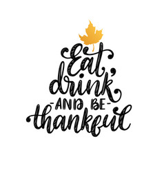 Eat drink and be thankful hand lettering on vector