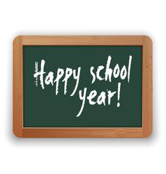 Happy school year on green blackboard vector