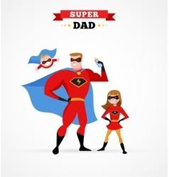 Super hero daddy in superhero costume with kids vector image
