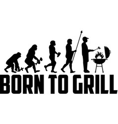 born to grill on white background vector image
