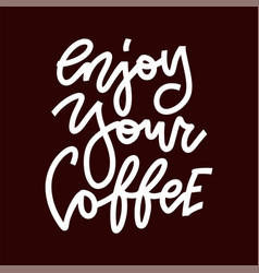 Enjoy your coffee linear inspirational vector