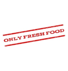 Only Fresh Food Watermark Stamp vector