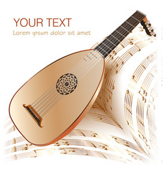 Late Baroque era lute with musical notes vector image vector image