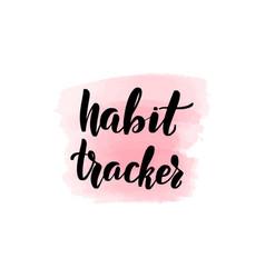 Brush lettering habit tracker vector