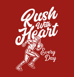 T shirt design rush with heart every day vector