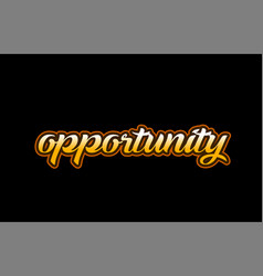 opportunity word text banner postcard logo icon vector image
