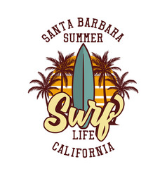 t shirt design santa barbara summer surf life vector image