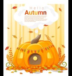 Hello autumn background with pumpkin house vector