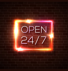Neon open 24 7 hours 7 days sign rectangle shape vector