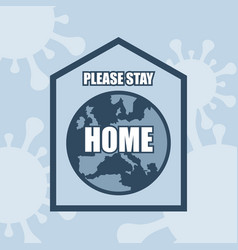Please stay home icon with a house and planet vector